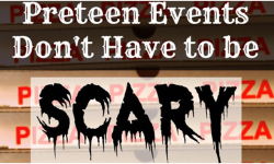 Preteen Events Don't Have to Be Scary
