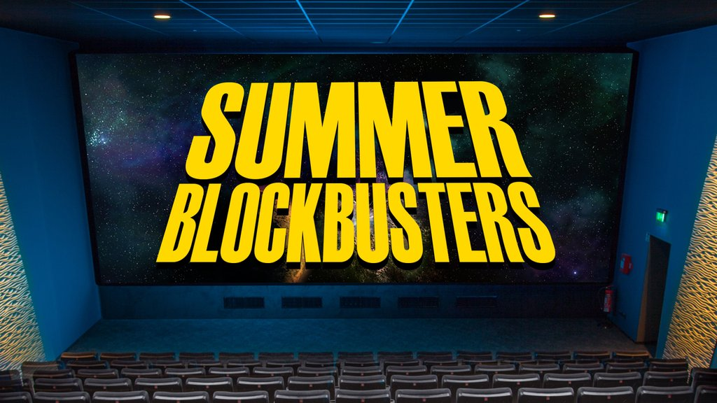 D – Summer Blockbusters